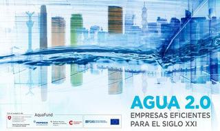 Agua 2.0: empresas eficientes para el siglo XXI