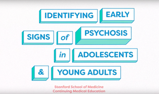Identifying Early Signs of Psychosis in Adolescents and Young Adults