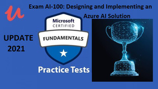 Exam AI-100 Designing and Implementing an Azure AI Solut2021