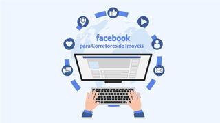 Facebook  para Corretores de Imóveis - 2018