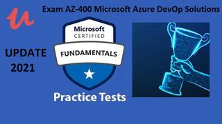 Exam AZ-400 Microsoft Azure DevOp Solutions Test UPDATE 2021