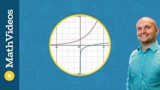 Exponential and Logarithmic Functions; Your Complete Guide