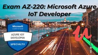 Exam AZ-220 Microsoft Azure IoT Developer Test UPDATE 2021